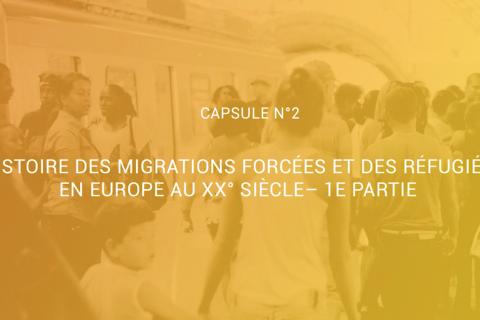 Histoire des Migrations forcées et des réfugiés en Europe au XXe siècle- Partie 1