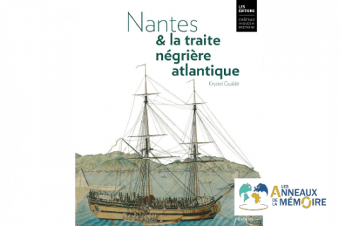 UNE HISTOIRE DES ESCLAVAGES – Le musée d'histoire de Nantes et la Traite transatlantique